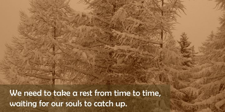 Let your soul catch up